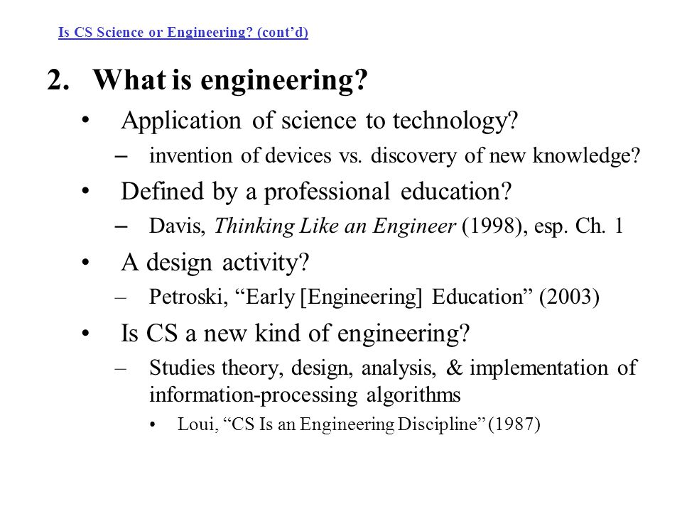 Is CS Science or Engineering. (cont'd) 2.What is engineering.
