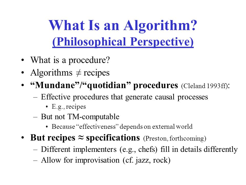 What Is an Algorithm. (Philosophical Perspective) What is a procedure.