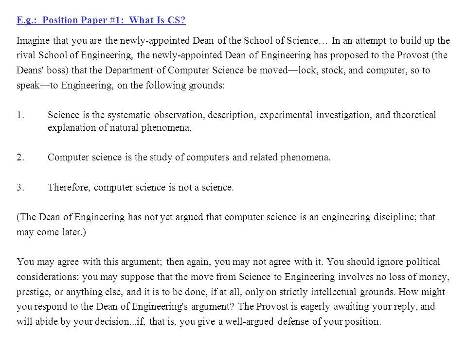 E.g.: Position Paper #1: What Is CS.