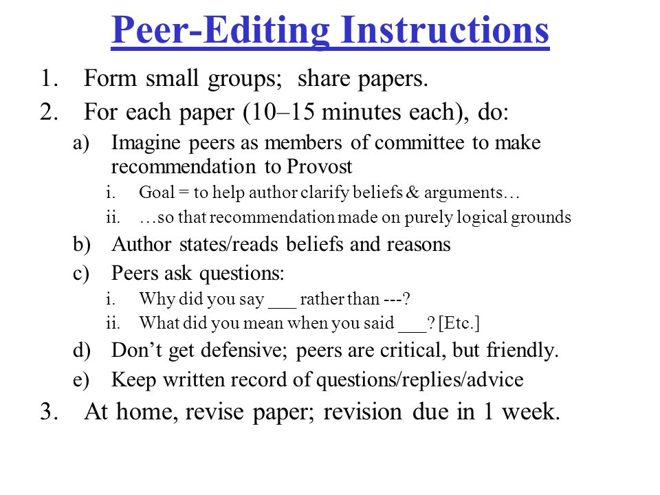 Peer-Editing Instructions 1.Form small groups; share papers.