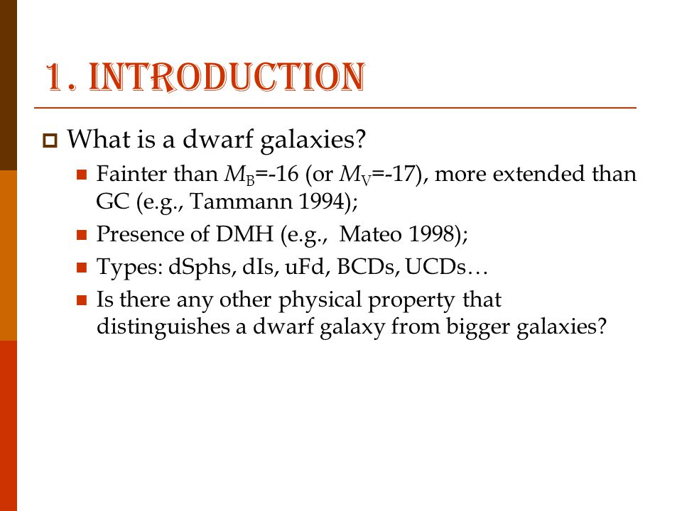 1. Introduction  What is a dwarf galaxies.