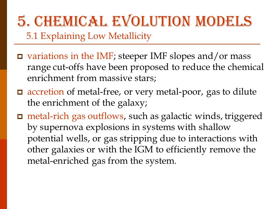 5. Chemical evolution models 5.1 Explaining Low Metallicity  variations in the IMF; steeper IMF slopes and/or mass range cut-offs have been proposed
