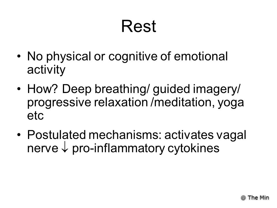 @ The Min Rest No physical or cognitive of emotional activity How.