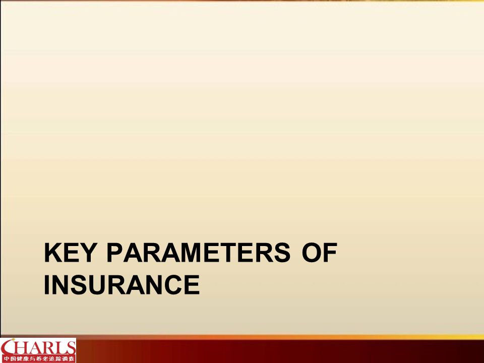 KEY PARAMETERS OF INSURANCE
