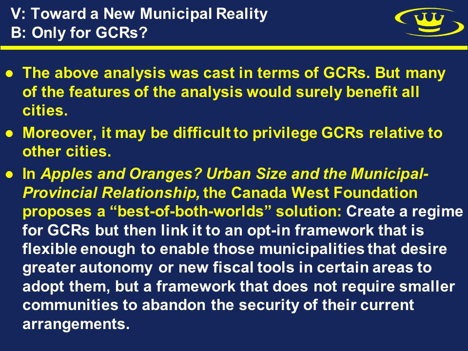 V: Toward a New Municipal Reality B: Only for GCRs.