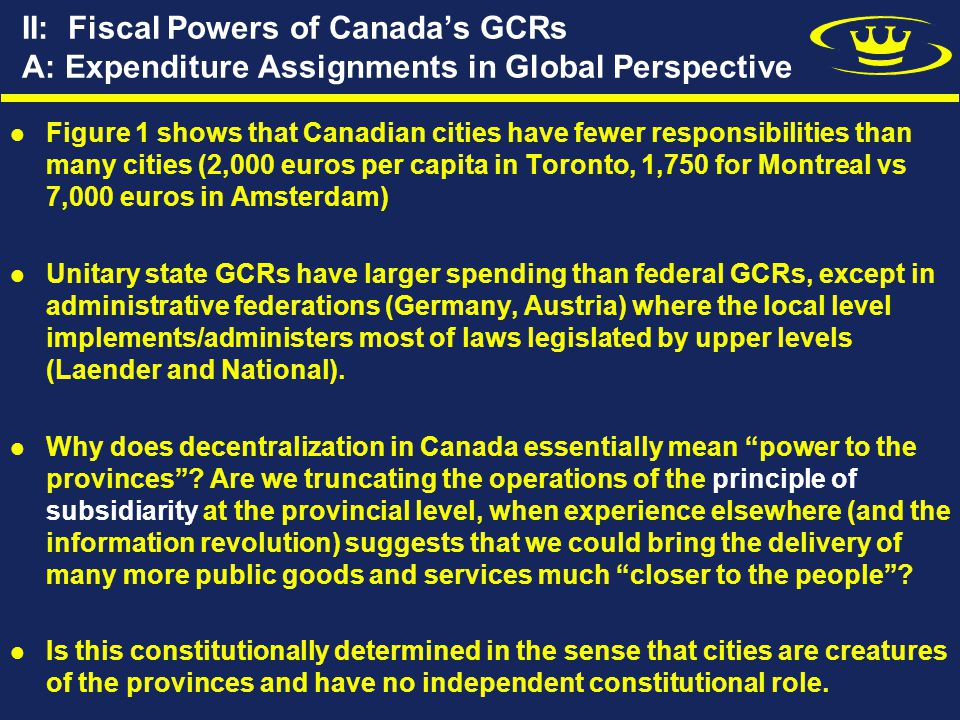 II: Fiscal Powers of Canada's GCRs A: Expenditure Assignments in Global Perspective Figure 1 shows that Canadian cities have fewer responsibilities th