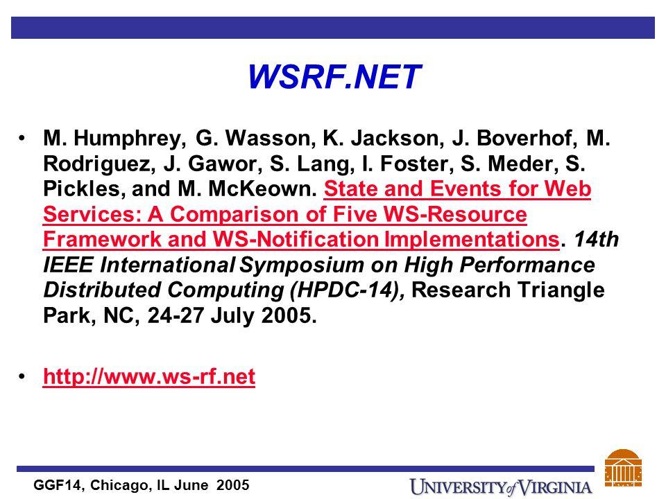 GGF14, Chicago, IL June 2005 WSRF.NET M. Humphrey, G.