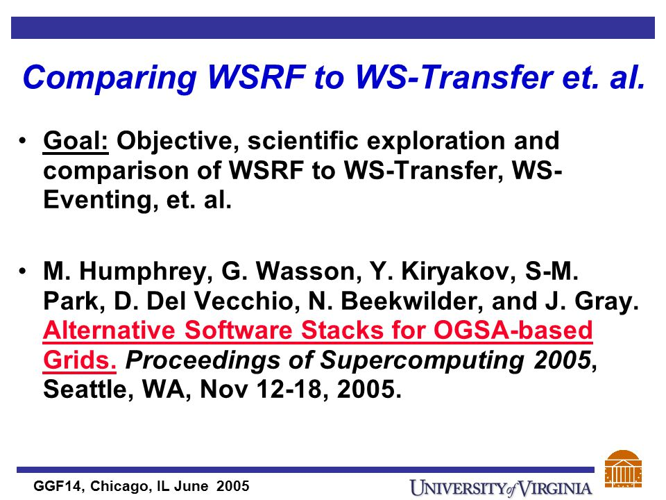 GGF14, Chicago, IL June 2005 Comparing WSRF to WS-Transfer et.