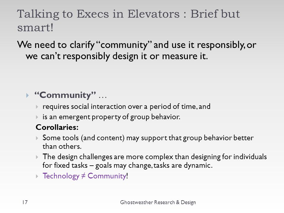 """Talking to Execs in Elevators : Brief but smart! We need to clarify """"community"""" and use it responsibly, or we can't responsibly design it or measure i"""