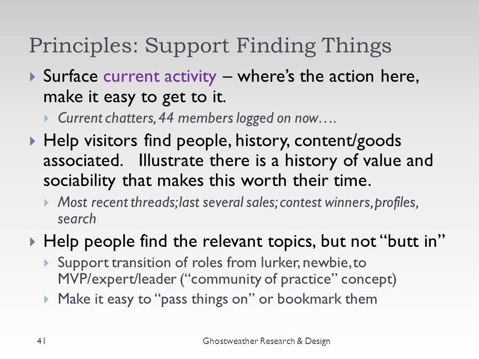 Principles: Support Finding Things Ghostweather Research & Design  Surface current activity – where's the action here, make it easy to get to it.