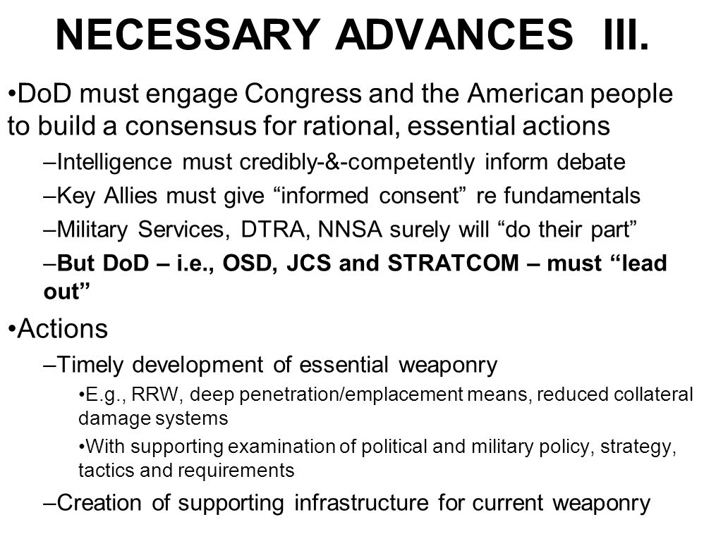 NECESSARY ADVANCES III. DoD must engage Congress and the American people to build a consensus for rational, essential actions –Intelligence must credi