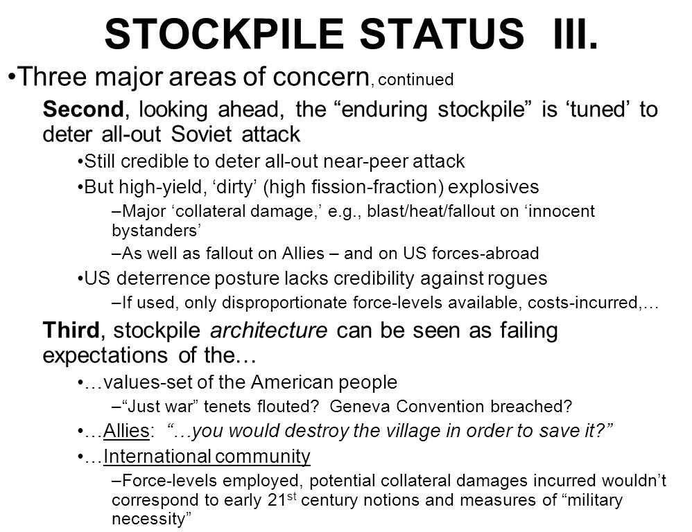 """STOCKPILE STATUS III. Three major areas of concern, continued Second, looking ahead, the """"enduring stockpile"""" is 'tuned' to deter all-out Soviet attac"""