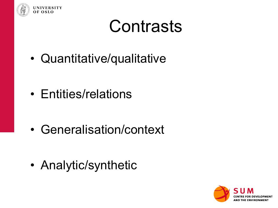 Contrasts Quantitative/qualitative Entities/relations Generalisation/context Analytic/synthetic