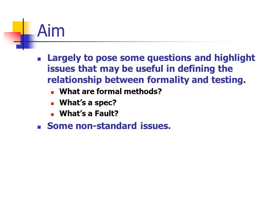 What are formal methods.A formal method typically comprises….