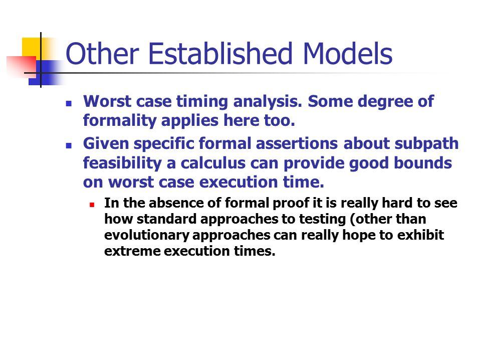 Other Established Models Worst case timing analysis.