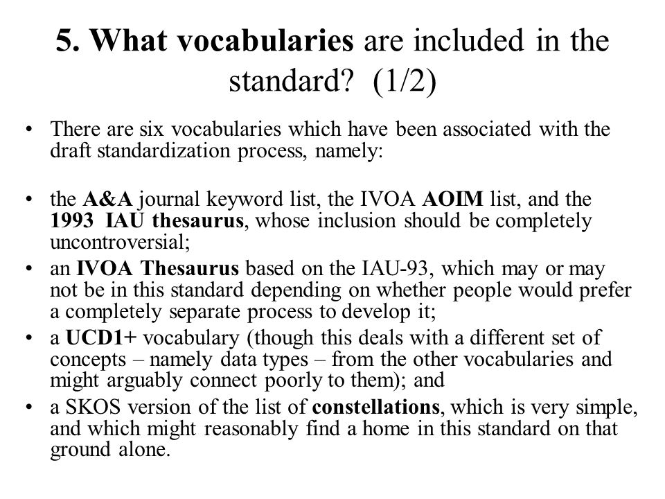 5. What vocabularies are included in the standard.