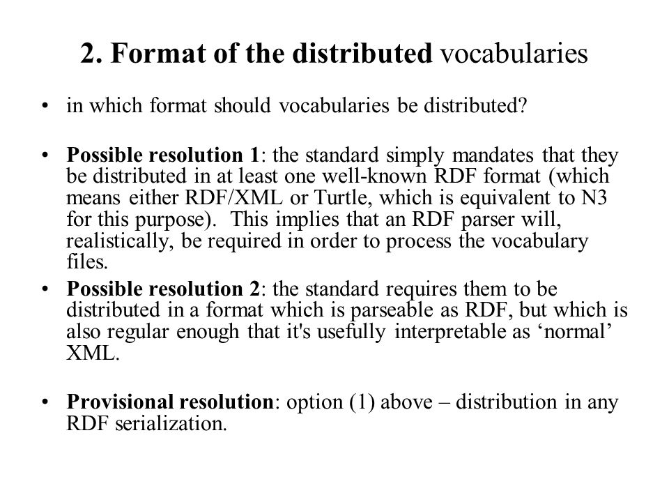2. Format of the distributed vocabularies in which format should vocabularies be distributed.