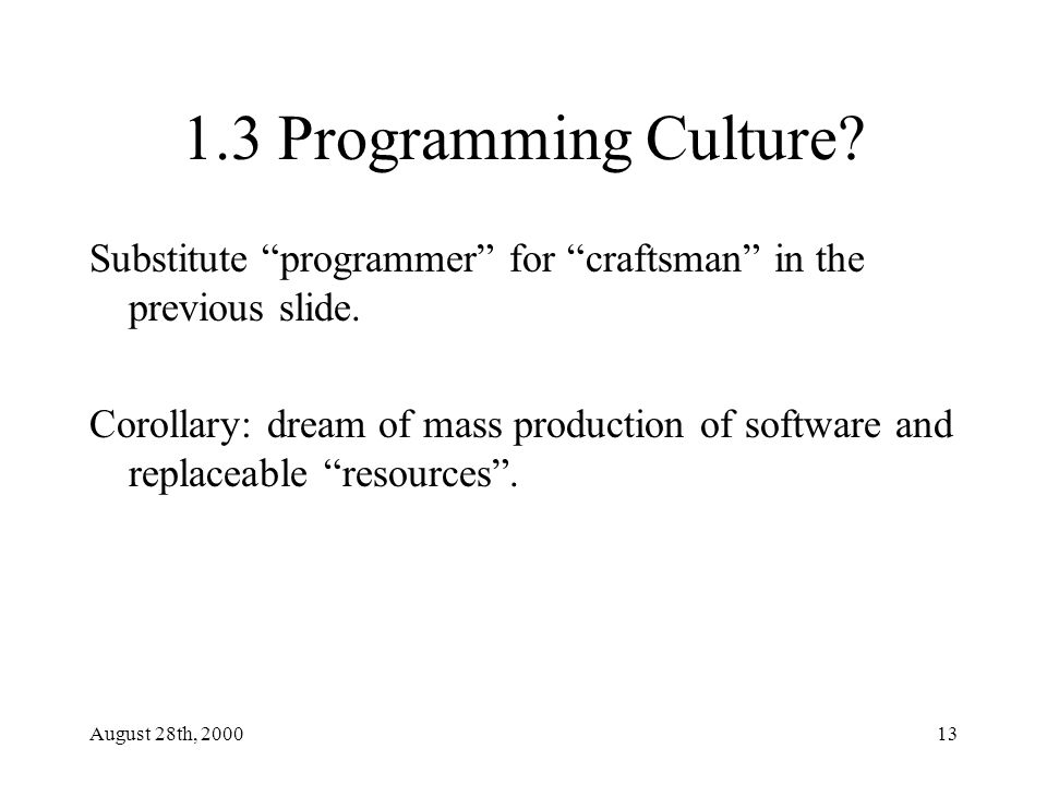 August 28th, 200013 1.3 Programming Culture.