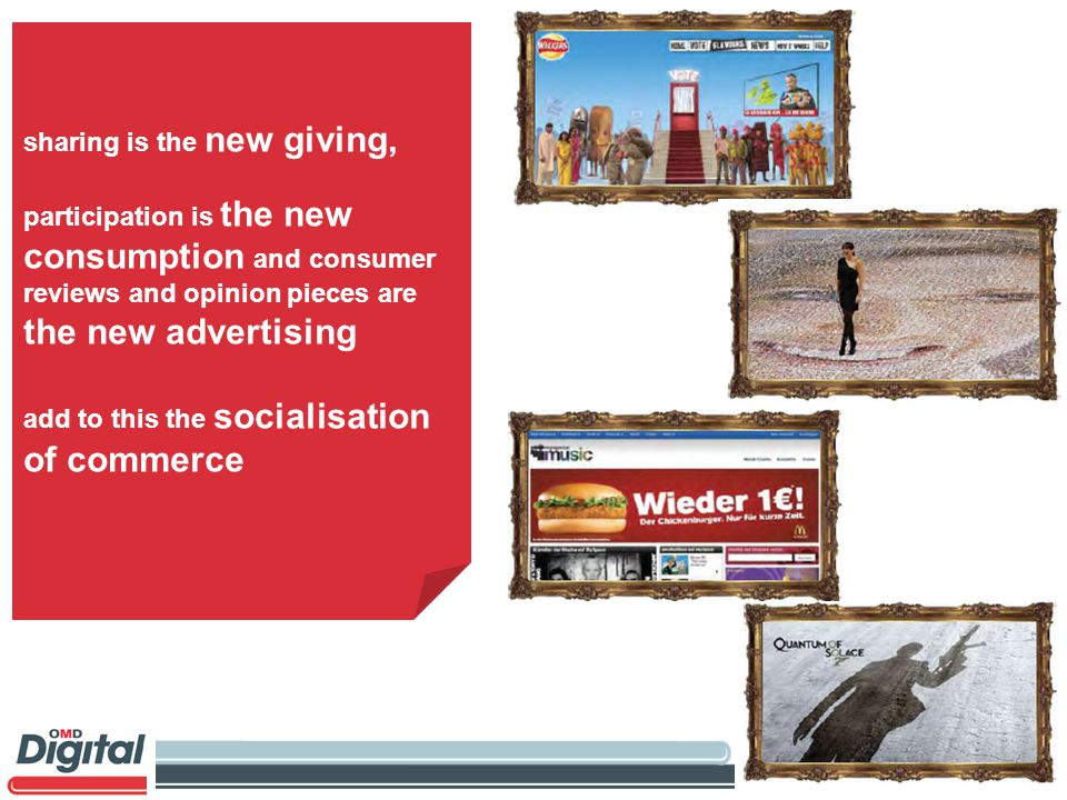 sharing is the new giving, participation is the new consumption and consumer reviews and opinion pieces are the new advertising add to this the socialisation of commerce