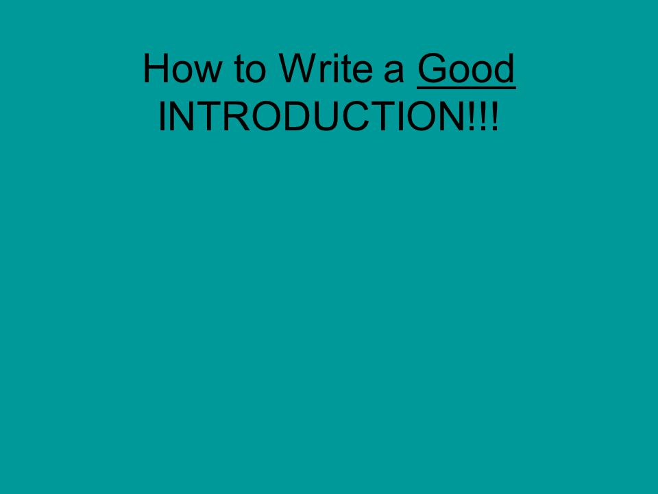 How to Write a Good INTRODUCTION!!!