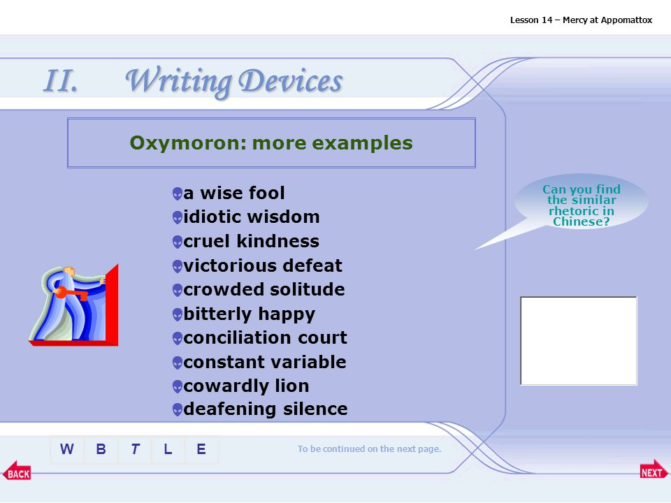 BTLEW II.Writing Devices Oxymoron is not a small cranny of rhetoric, but sustains a philosophy and a strategy .