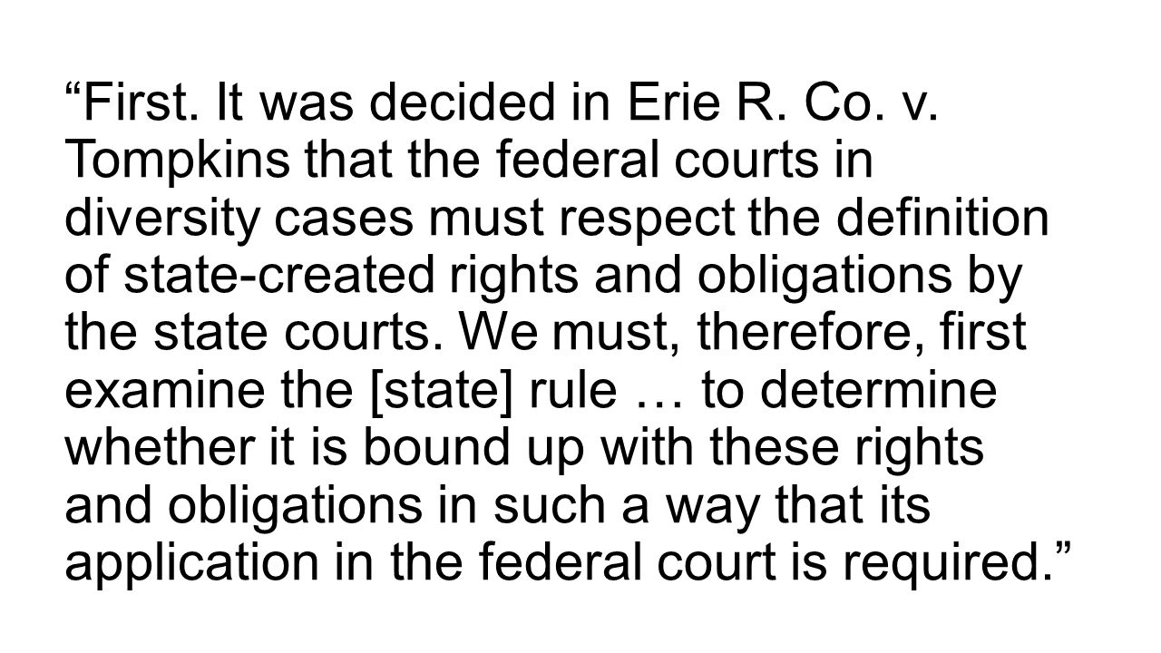 First. It was decided in Erie R. Co. v.