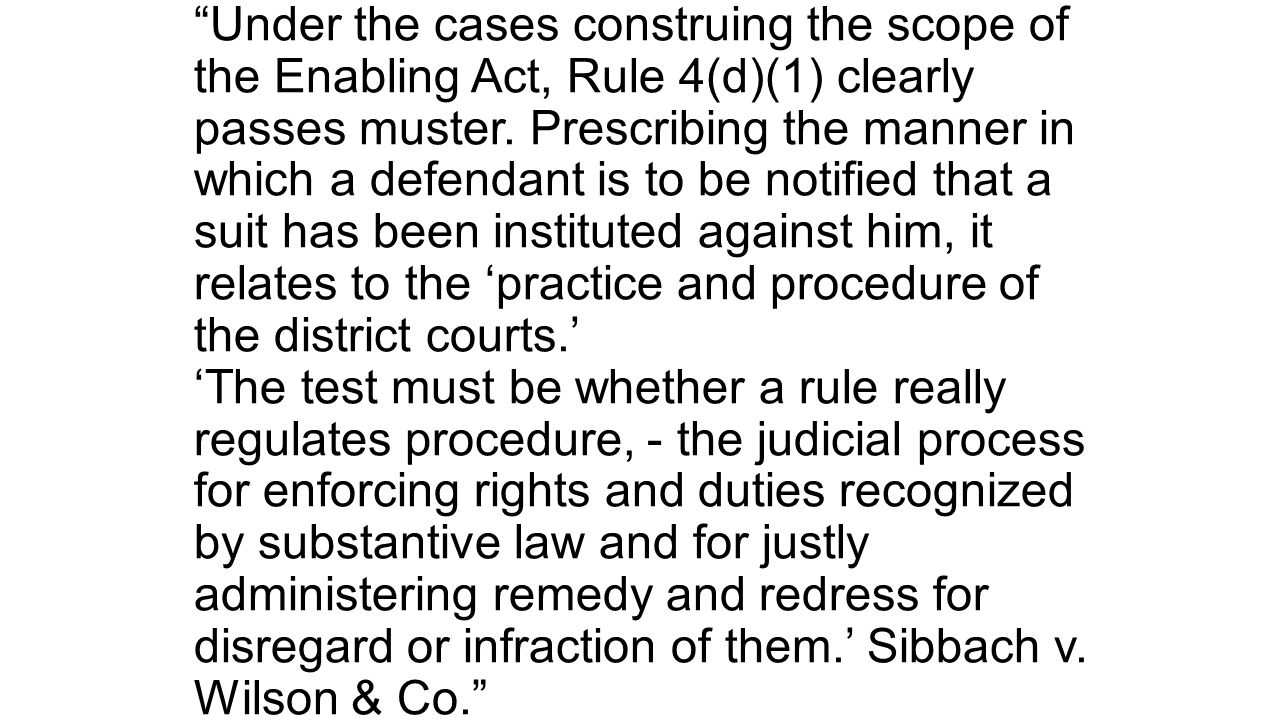 Under the cases construing the scope of the Enabling Act, Rule 4(d)(1) clearly passes muster.