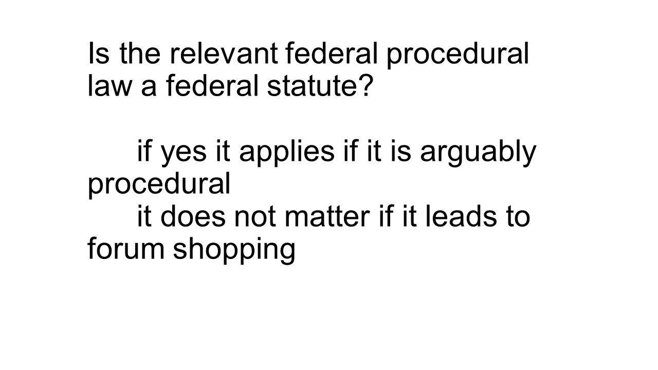 Is the relevant federal procedural law a federal statute.