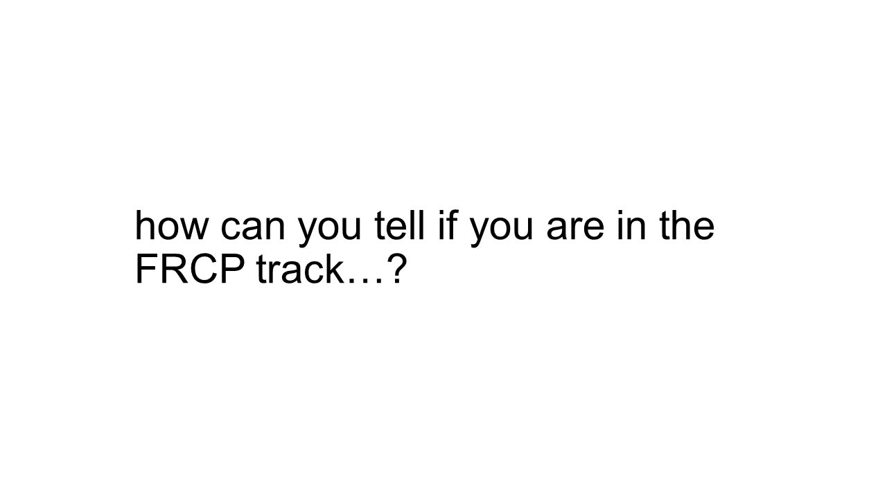 how can you tell if you are in the FRCP track…