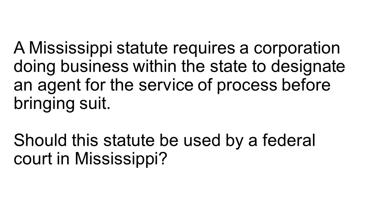A Mississippi statute requires a corporation doing business within the state to designate an agent for the service of process before bringing suit.