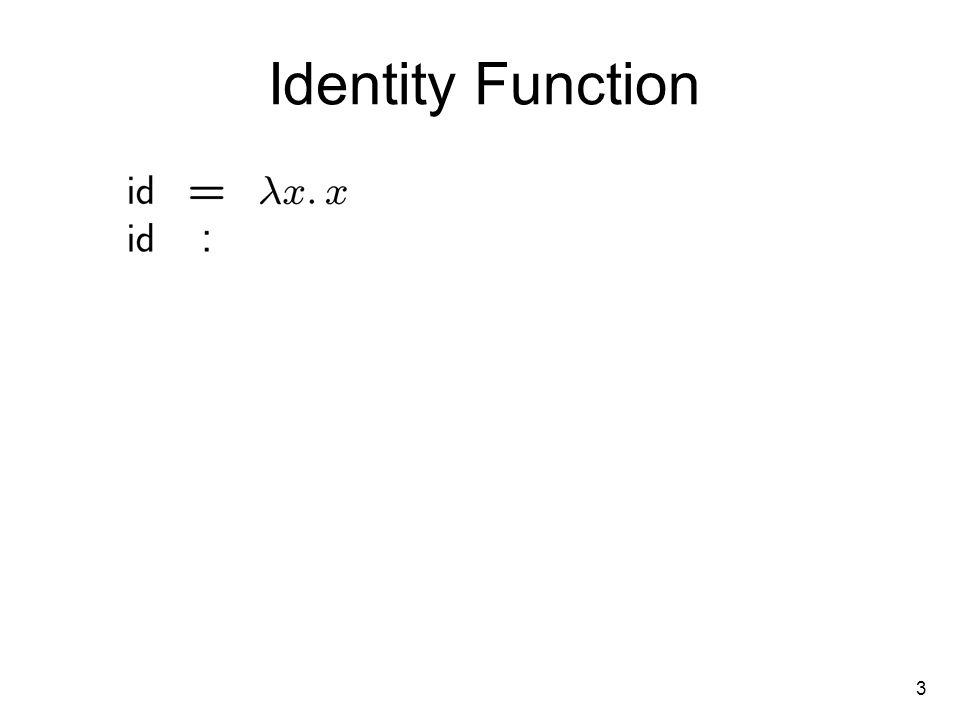 3 Identity Function