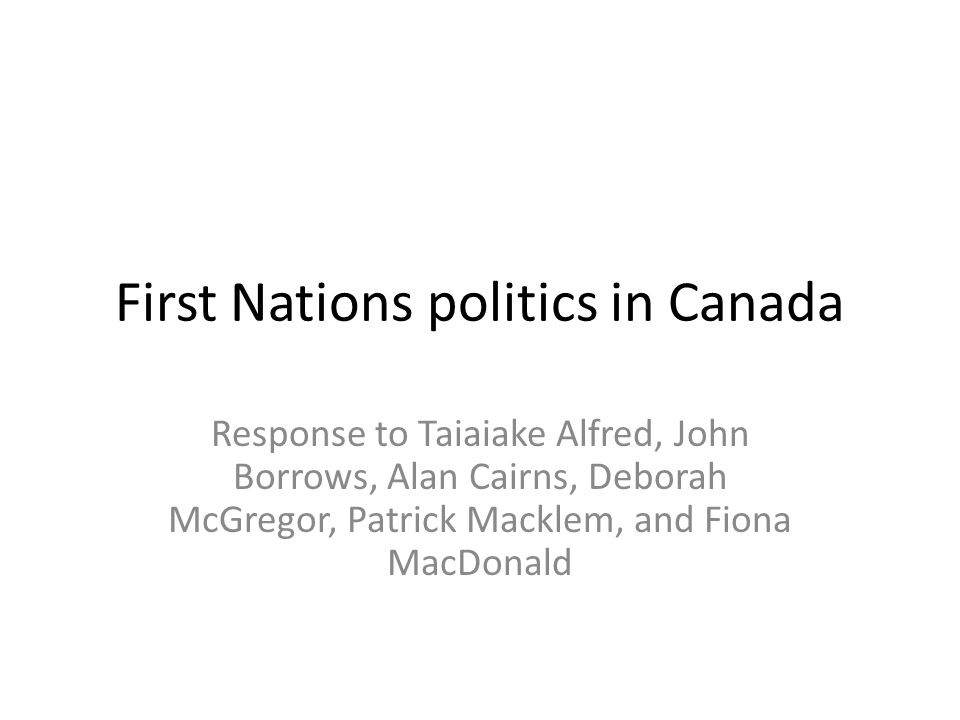 Two challenges 1.How to address the historical fact of colonialism and severe injustice directed toward First Nations people by the Canadian state 2.How to reconcile First Nations political philosophy and political claims with the liberal assumptions at the foundation of the modern Canadian state