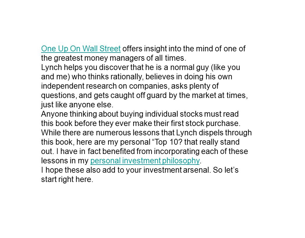 One Up On Wall StreetOne Up On Wall Street offers insight into the mind of one of the greatest money managers of all times.