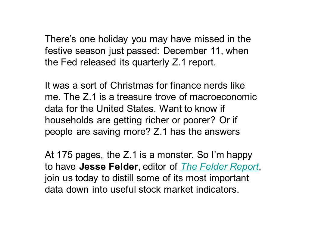 There's one holiday you may have missed in the festive season just passed: December 11, when the Fed released its quarterly Z.1 report.
