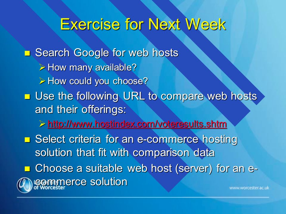 Exercise for Next Week n Search Google for web hosts  How many available.