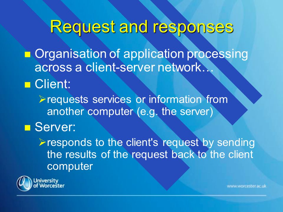 Request and responses client requests information server processes the request, sends a response back to the client