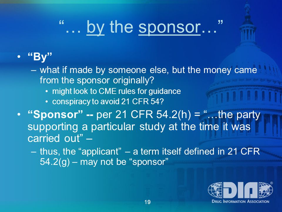 19 … by the sponsor… By –what if made by someone else, but the money came from the sponsor originally.