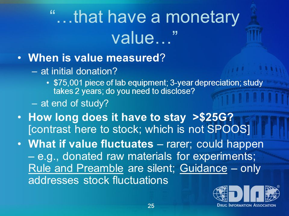 25 …that have a monetary value… When is value measured.