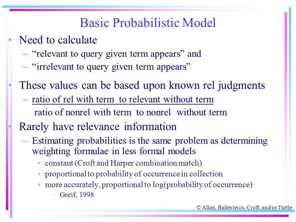 " Allan, Ballesteros, Croft, and/or Turtle Basic Probabilistic Model Need to calculate –""relevant to query given term appears"" and –""irrelevant to que"