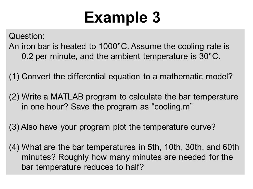 Example 3 Question: An iron bar is heated to 1000°C. Assume the cooling rate is 0.2 per minute, and the ambient temperature is 30°C. (1) Convert the d
