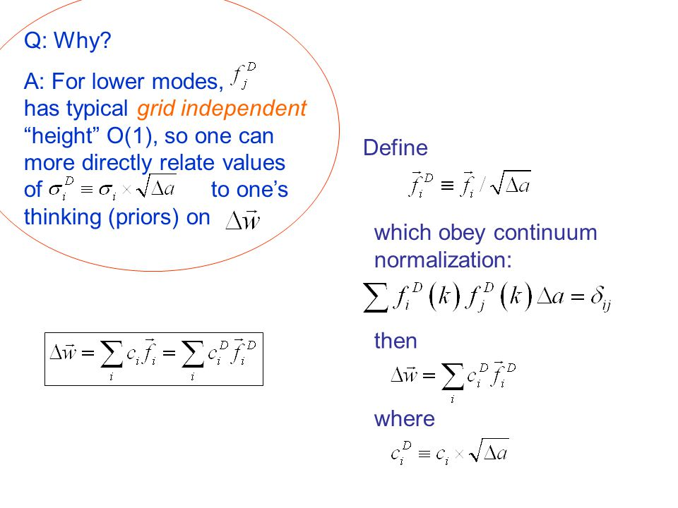 Define which obey continuum normalization: then where Q: Why.