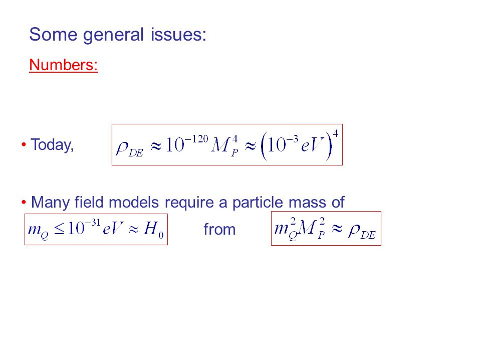 Today, Many field models require a particle mass of Some general issues: Numbers: from