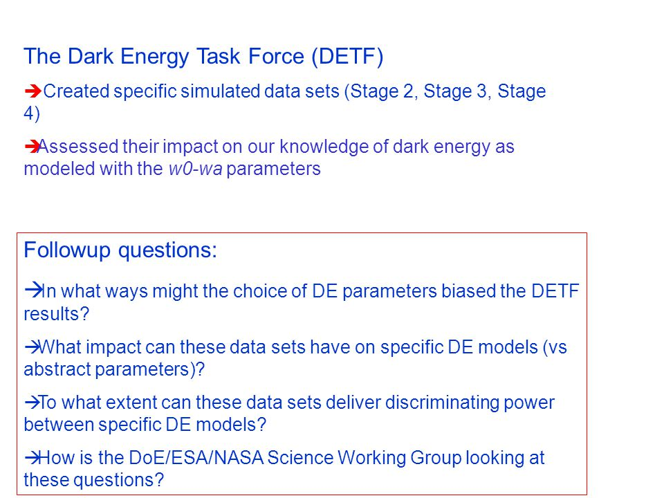 Followup questions:  In what ways might the choice of DE parameters biased the DETF results?  What impact can these data sets have on specific DE mo
