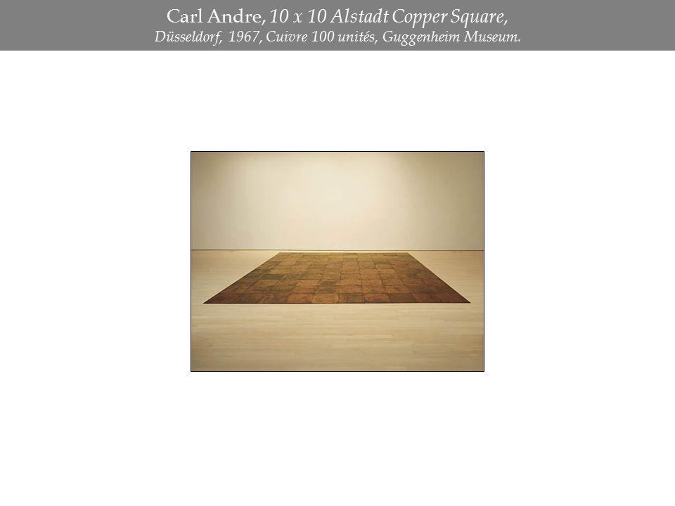 Carl Andre, 10 x 10 Alstadt Copper Square, Düsseldorf, 1967, Cuivre 100 unités, Guggenheim Museum.