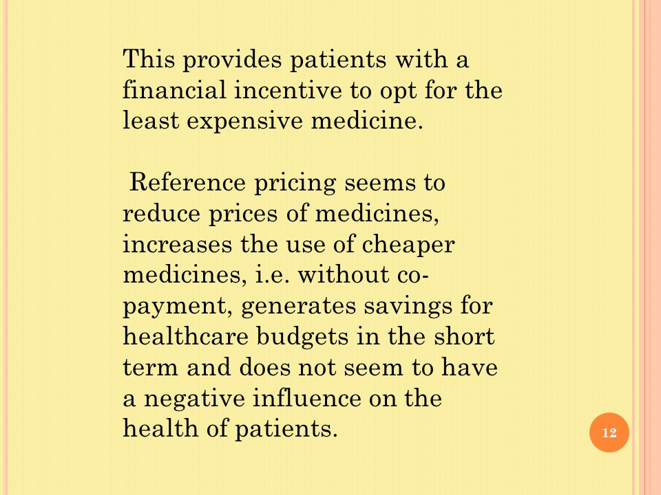12 This provides patients with a financial incentive to opt for the least expensive medicine.
