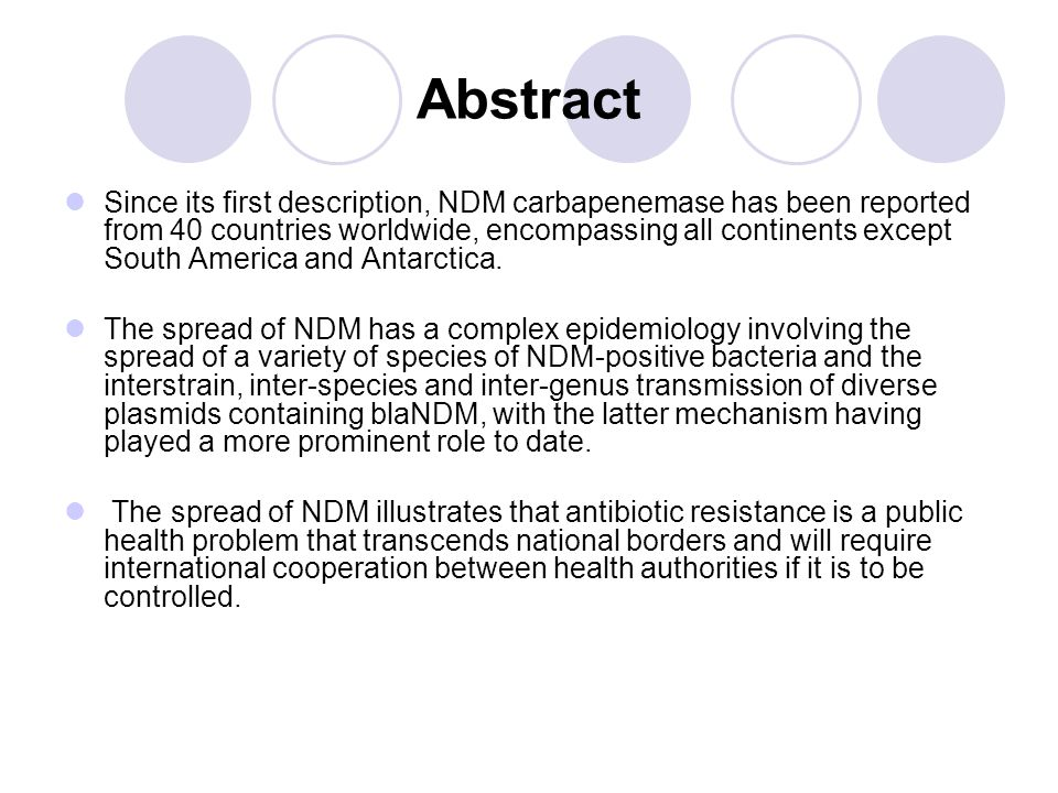 International transmission of NDM-positive bacteria from regions other than the Indian subcontinent There are now many documented cases of international transmission involving movement of infected or colonized individuals from countries in other regions of the world.