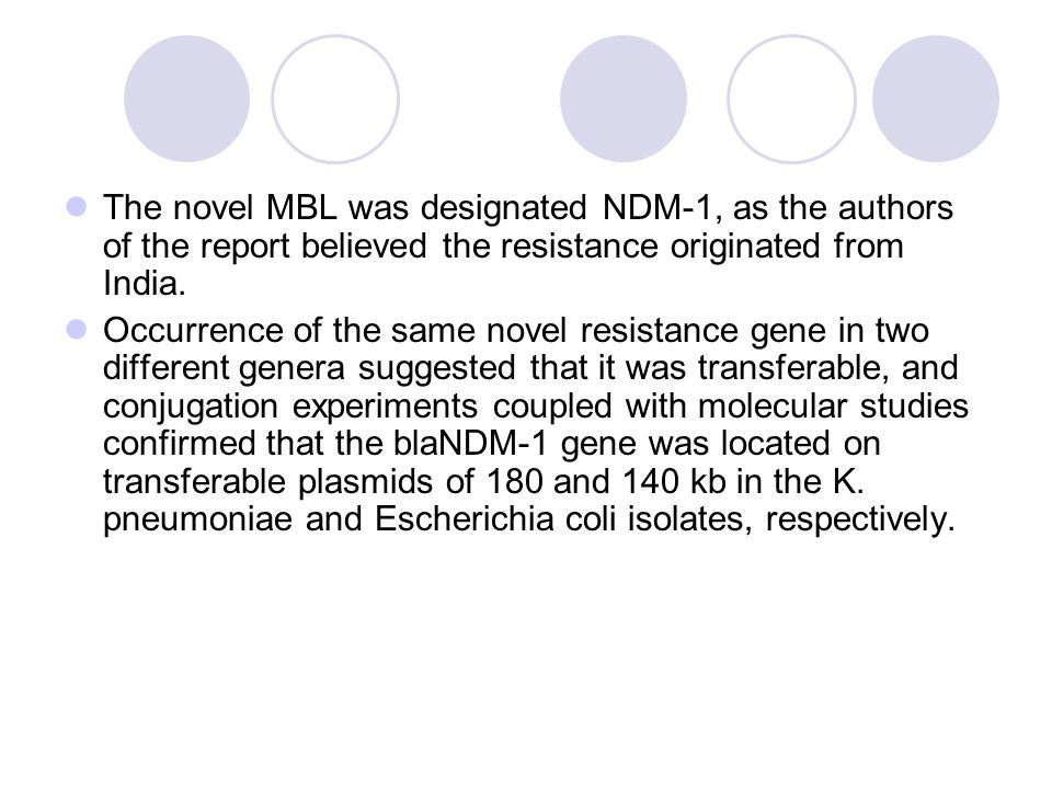 The novel MBL was designated NDM-1, as the authors of the report believed the resistance originated from India.