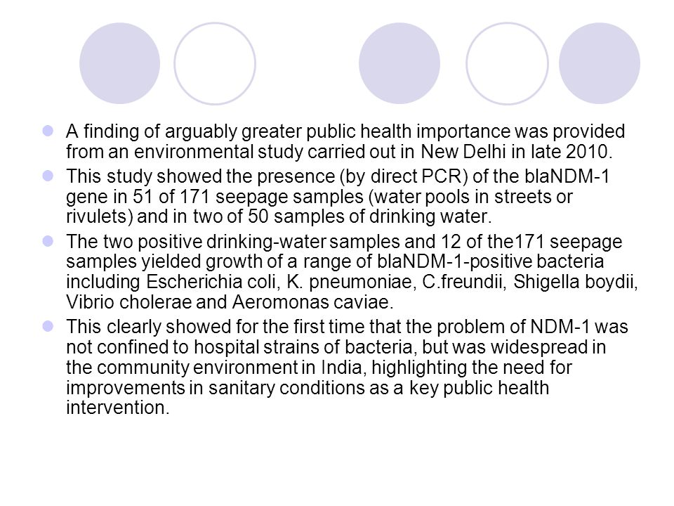 A finding of arguably greater public health importance was provided from an environmental study carried out in New Delhi in late 2010.