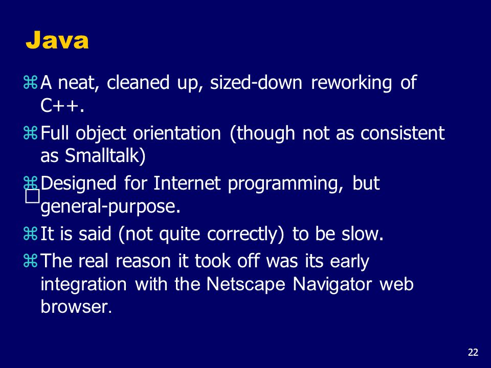 22 Java zA neat, cleaned up, sized-down reworking of C++.