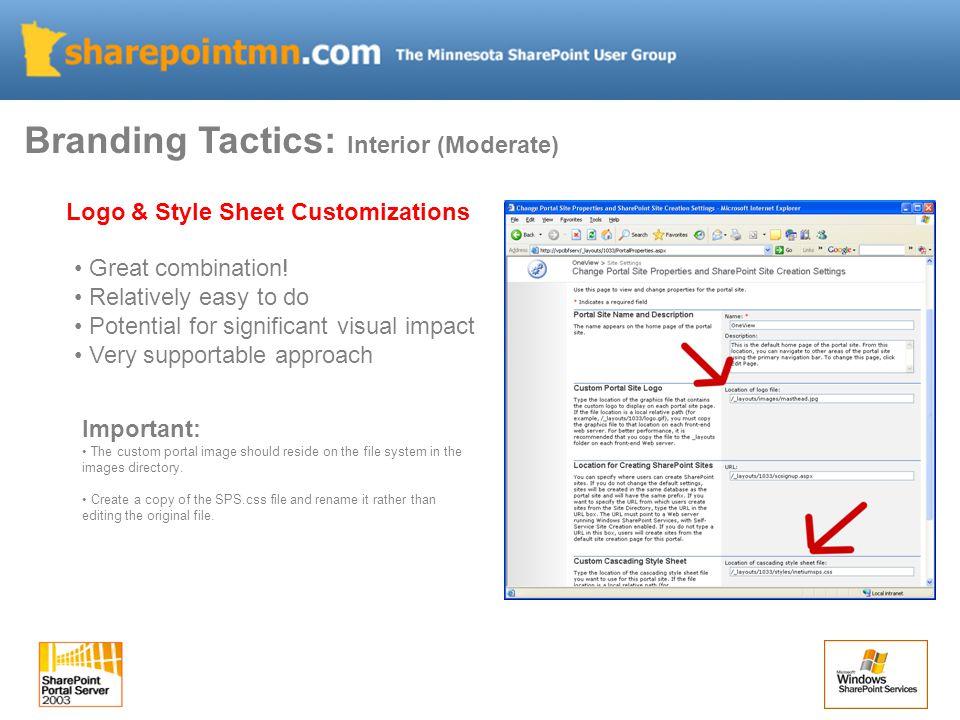 Branding Tactics: Interior (Moderate) Logo & Style Sheet Customizations Great combination.